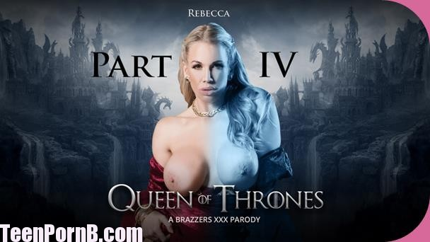 Ella Hughes, Rebecca Moore Queen Of Thrones: Part 4 A XXX Parody